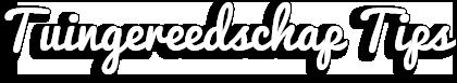 Tuingereedschap tips